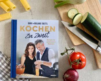 Roland und Daniela Trettl: Kochen zu zweit, Kochbuch
