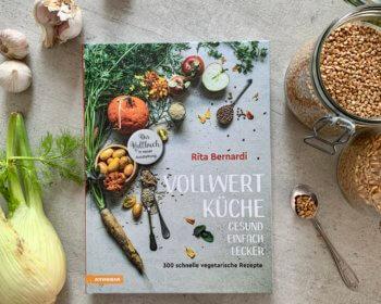 Rita Bernardi: Vollwertküche – Gesund. Einfach. Lecker. Kochbuch