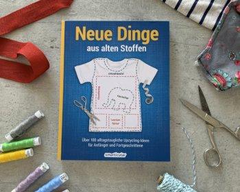 smarticular: Neue Dinge aus alten Stoffen, Upcycling-Buch